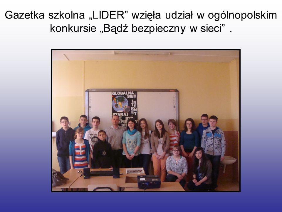 """Gazetka szkolna """"LIDER wzięła udział w ogólnopolskim konkursie """"Bądź bezpieczny w sieci ."""