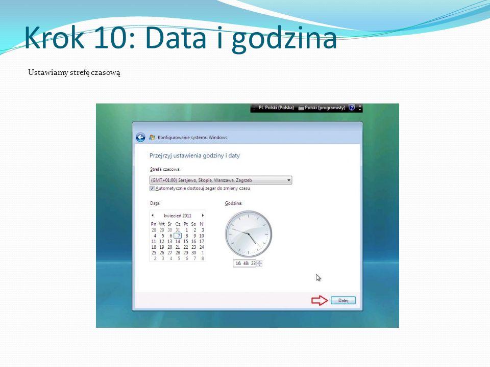 Krok 10: Data i godzina Ustawiamy strefę czasową