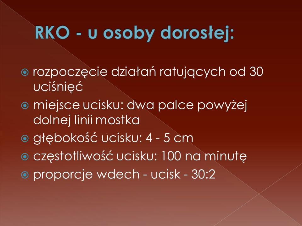 RKO - u osoby dorosłej: rozpoczęcie działań ratujących od 30 uciśnięć