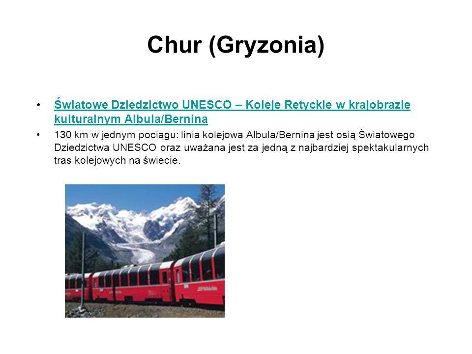 Chur (Gryzonia) Światowe Dziedzictwo UNESCO – Koleje Retyckie w krajobrazie kulturalnym Albula/Bernina.