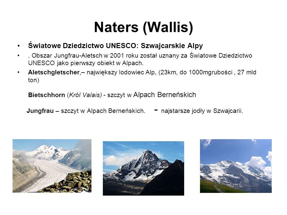 Naters (Wallis) Światowe Dziedzictwo UNESCO: Szwajcarskie Alpy.