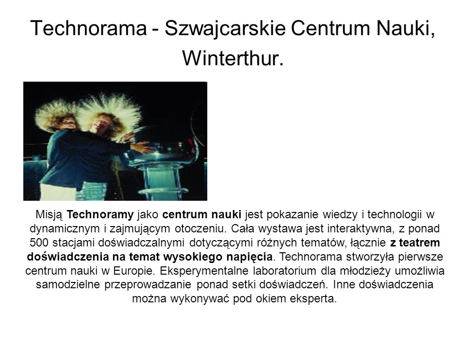 Technorama - Szwajcarskie Centrum Nauki, Winterthur.