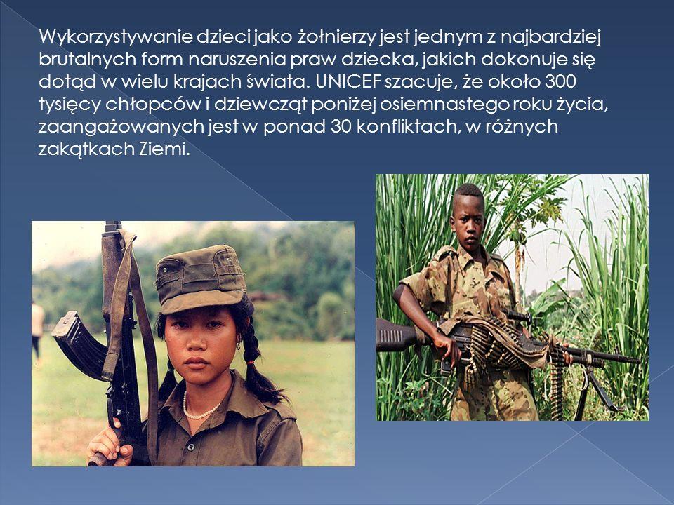 Wykorzystywanie dzieci jako żołnierzy jest jednym z najbardziej brutalnych form naruszenia praw dziecka, jakich dokonuje się dotąd w wielu krajach świata.