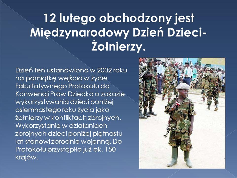 12 lutego obchodzony jest Międzynarodowy Dzień Dzieci-Żołnierzy.