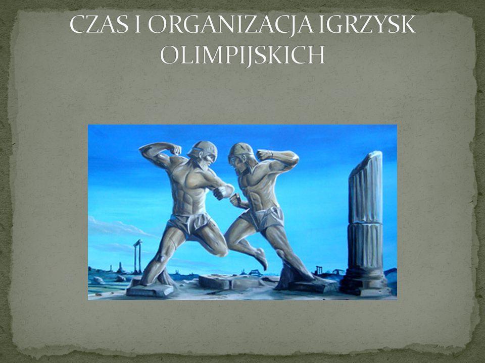 CZAS I ORGANIZACJA IGRZYSK OLIMPIJSKICH