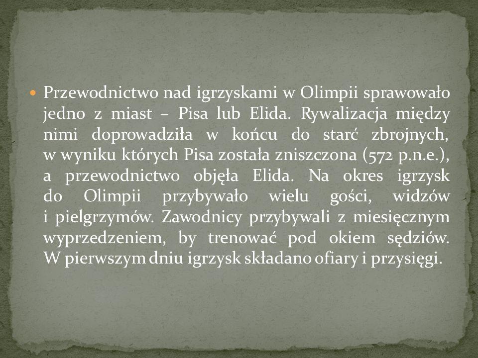 Przewodnictwo nad igrzyskami w Olimpii sprawowało jedno z miast – Pisa lub Elida.