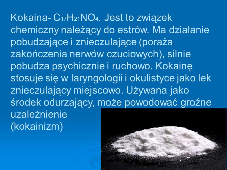 Kokaina- C17H21NO4. Jest to związek chemiczny należący do estrów