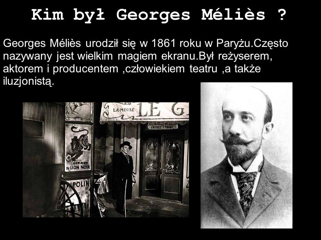 Kim był Georges Méliès