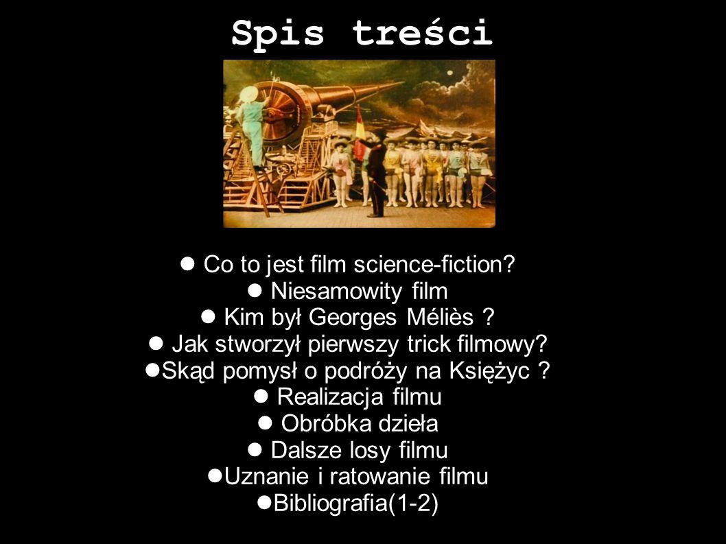 Spis treści Co to jest film science-fiction Niesamowity film