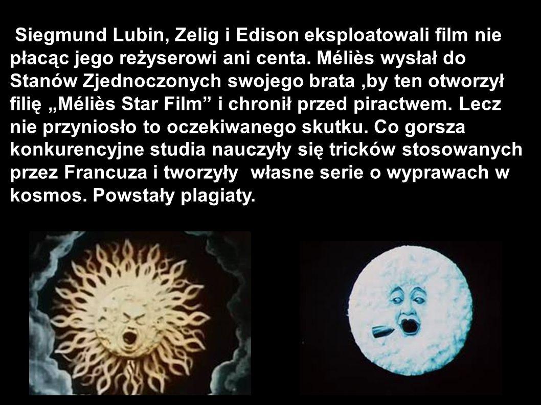 Siegmund Lubin, Zelig i Edison eksploatowali film nie płacąc jego reżyserowi ani centa.