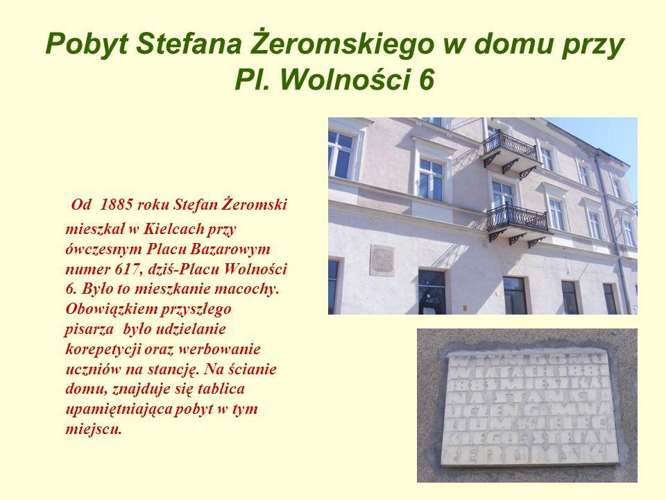 Pobyt Stefana Żeromskiego w domu przy Pl. Wolności 6