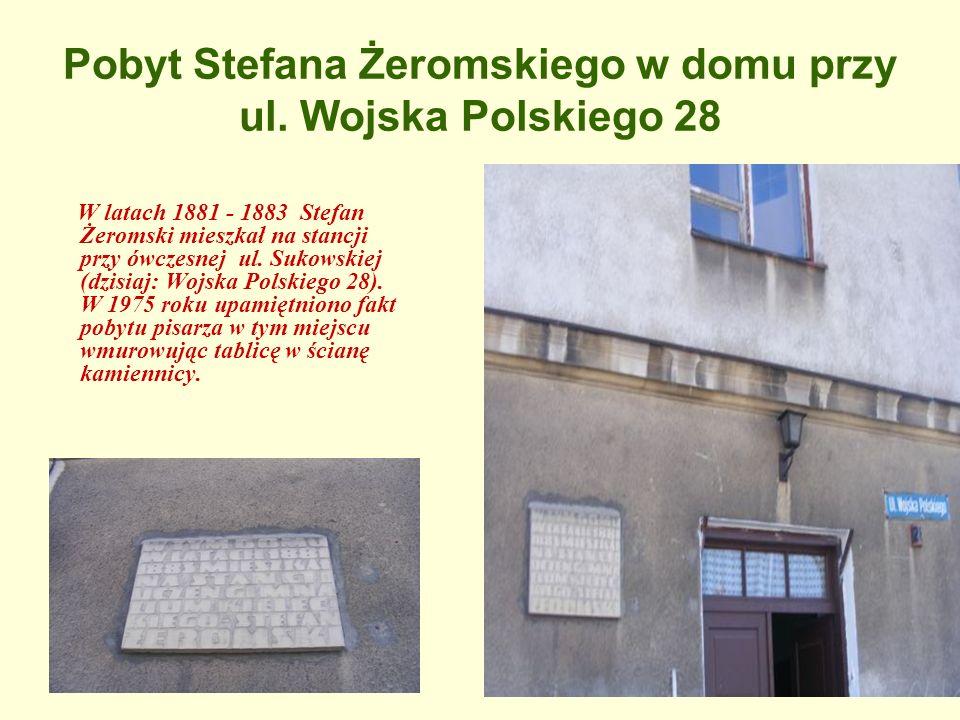 Pobyt Stefana Żeromskiego w domu przy ul. Wojska Polskiego 28