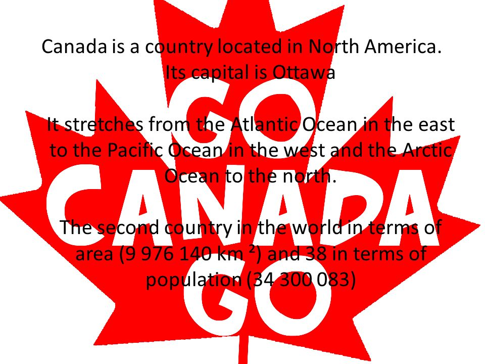 Canada is a country located in North America