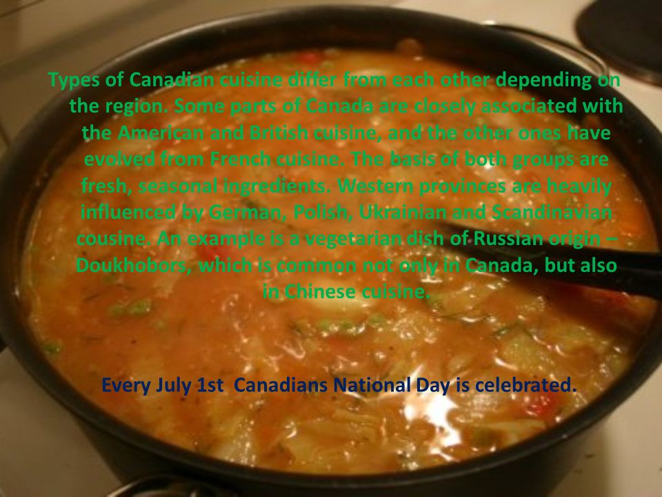 Every July 1st Canadians National Day is celebrated.