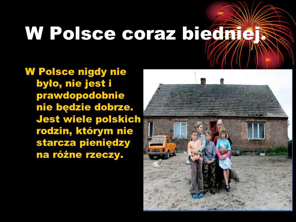 W Polsce coraz biedniej.