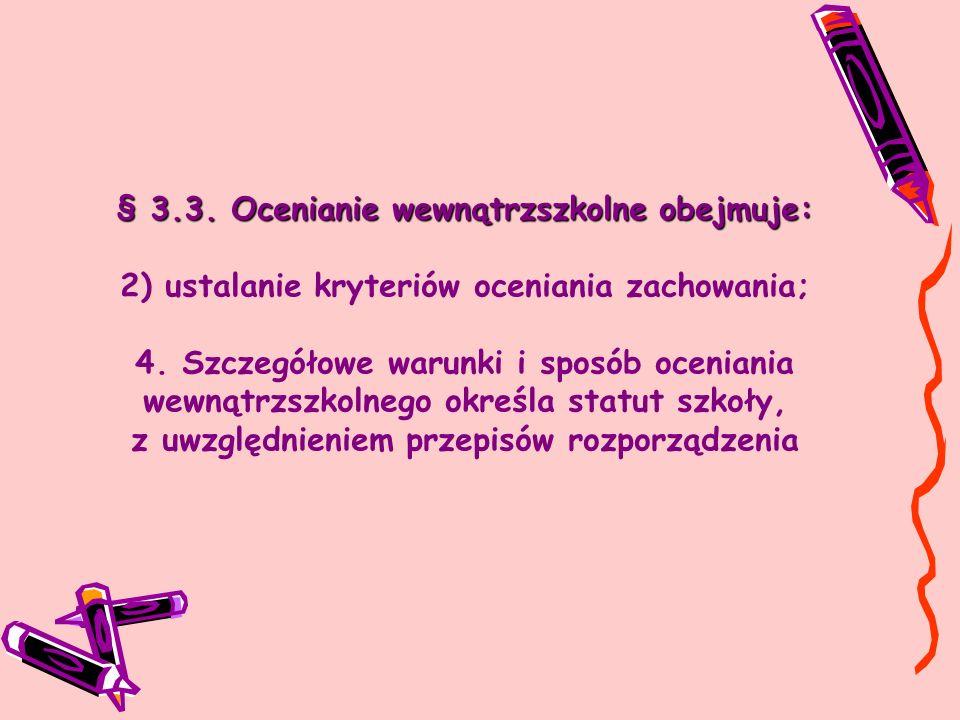 § 3.3. Ocenianie wewnątrzszkolne obejmuje: