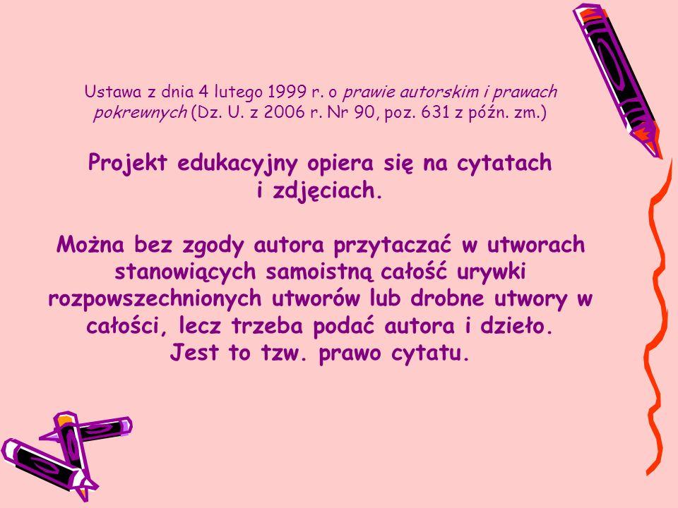 Projekt edukacyjny opiera się na cytatach i zdjęciach.