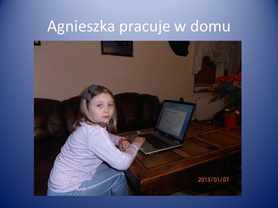 Agnieszka pracuje w domu