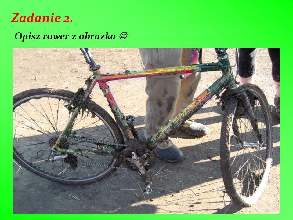 Zadanie 2. Opisz rower z obrazka 