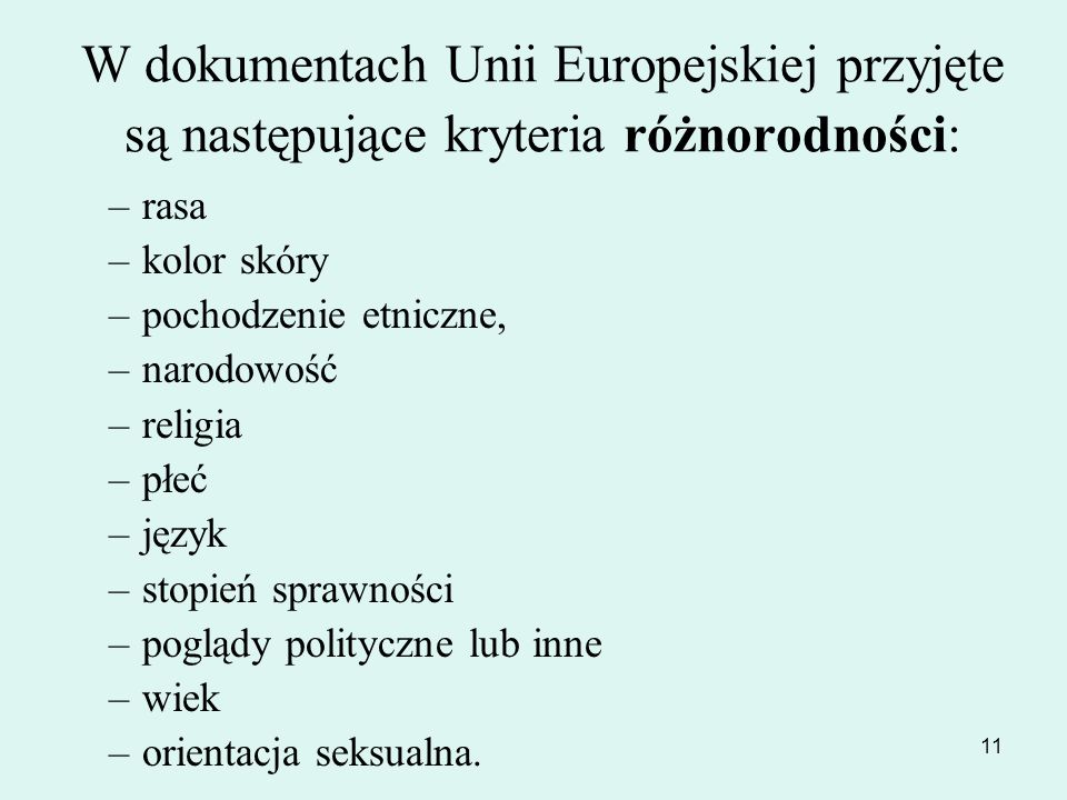 W dokumentach Unii Europejskiej przyjęte są następujące kryteria różnorodności: