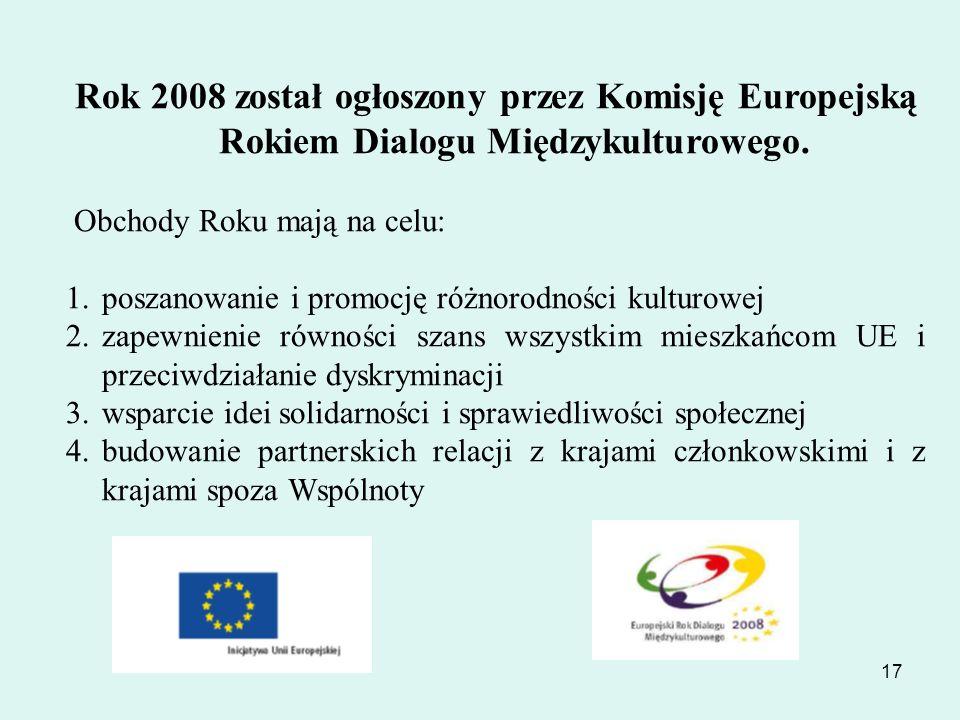 Rok 2008 został ogłoszony przez Komisję Europejską Rokiem Dialogu Międzykulturowego.