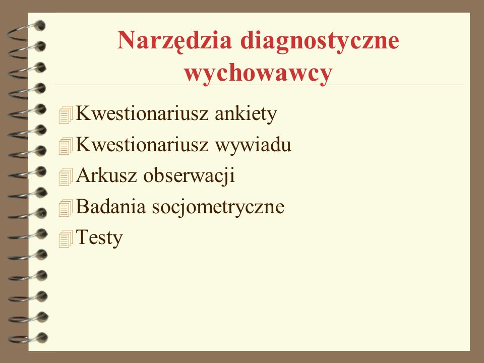 Narzędzia diagnostyczne wychowawcy