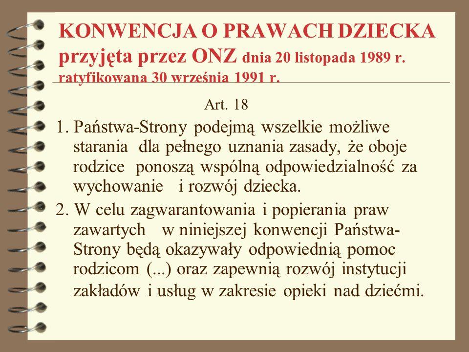 KONWENCJA O PRAWACH DZIECKA przyjęta przez ONZ dnia 20 listopada 1989 r. ratyfikowana 30 września 1991 r.