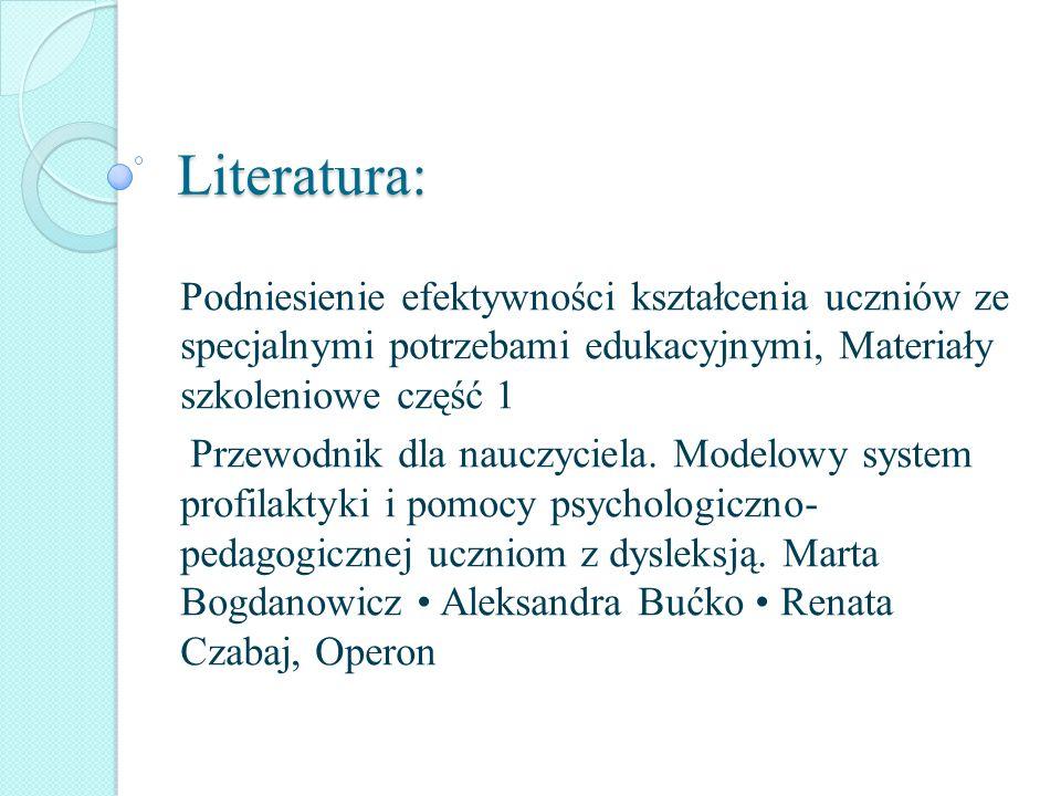 Literatura: Podniesienie efektywności kształcenia uczniów ze specjalnymi potrzebami edukacyjnymi, Materiały szkoleniowe część 1.