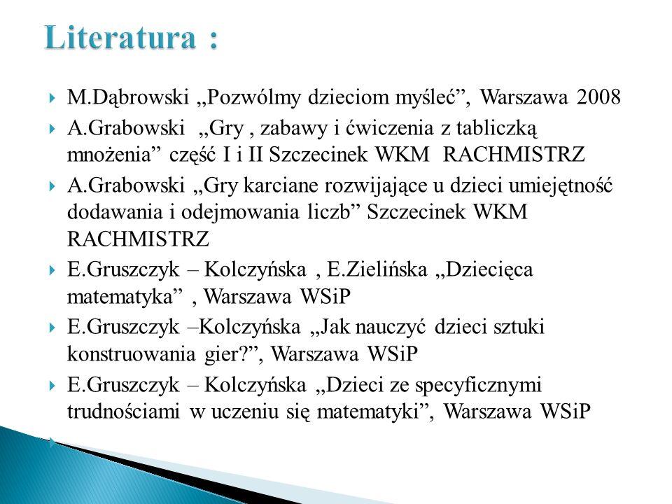 """Literatura : M.Dąbrowski """"Pozwólmy dzieciom myśleć , Warszawa 2008"""