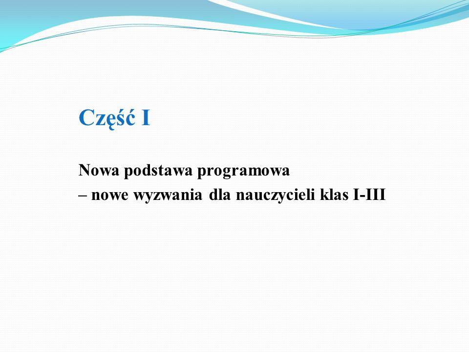 Część I Nowa podstawa programowa