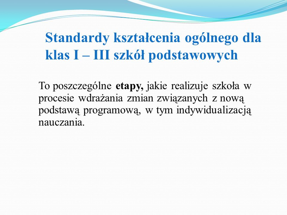 Standardy kształcenia ogólnego dla klas I – III szkół podstawowych