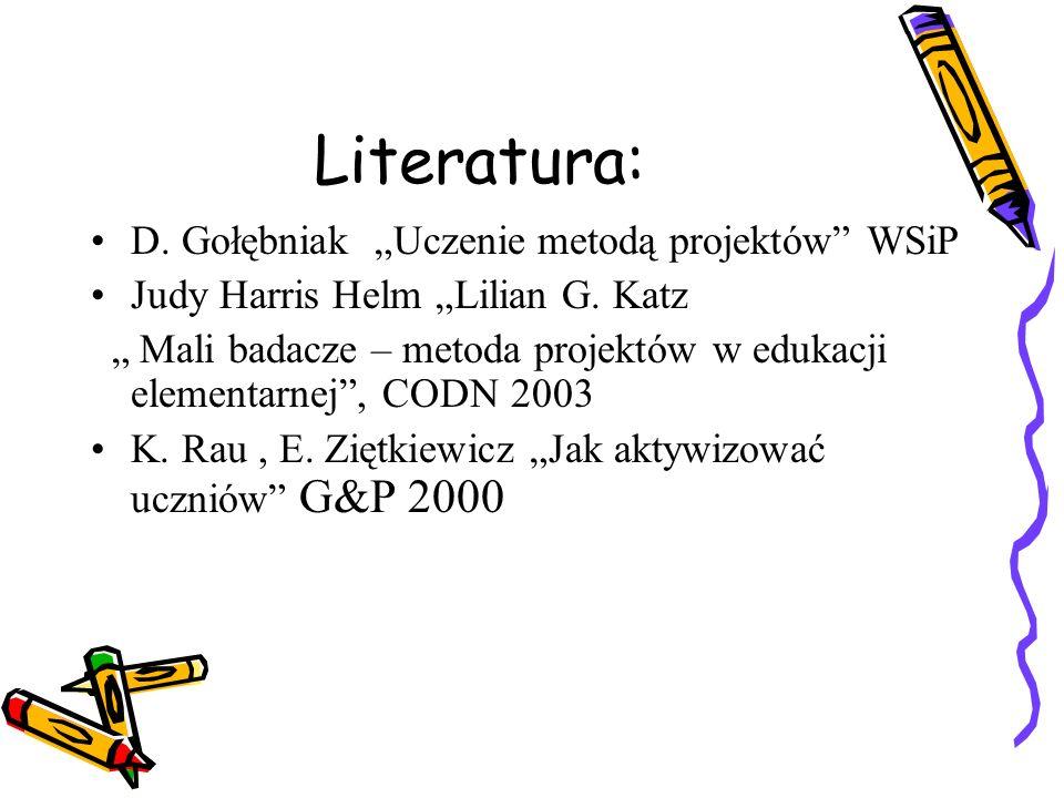 """Literatura: D. Gołębniak """"Uczenie metodą projektów WSiP"""