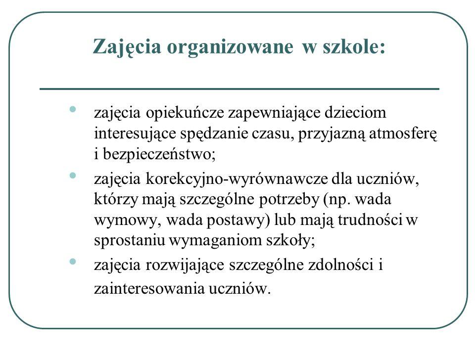 Zajęcia organizowane w szkole: