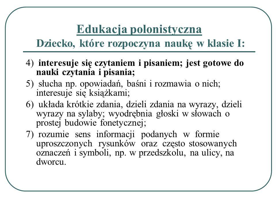 Edukacja polonistyczna Dziecko, które rozpoczyna naukę w klasie I: