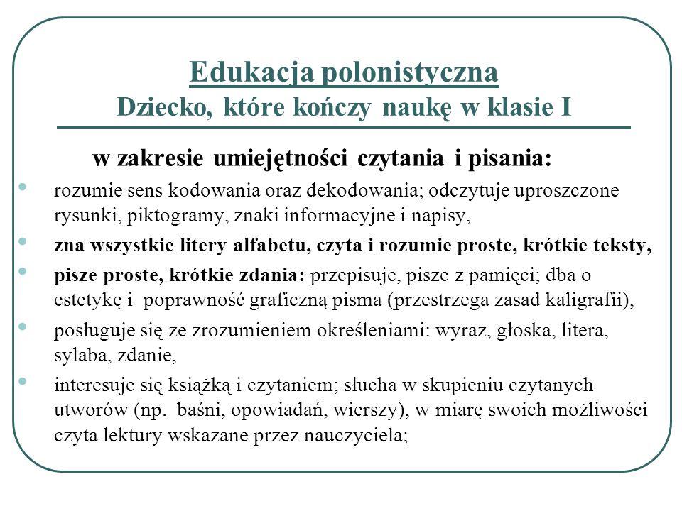 Edukacja polonistyczna Dziecko, które kończy naukę w klasie I