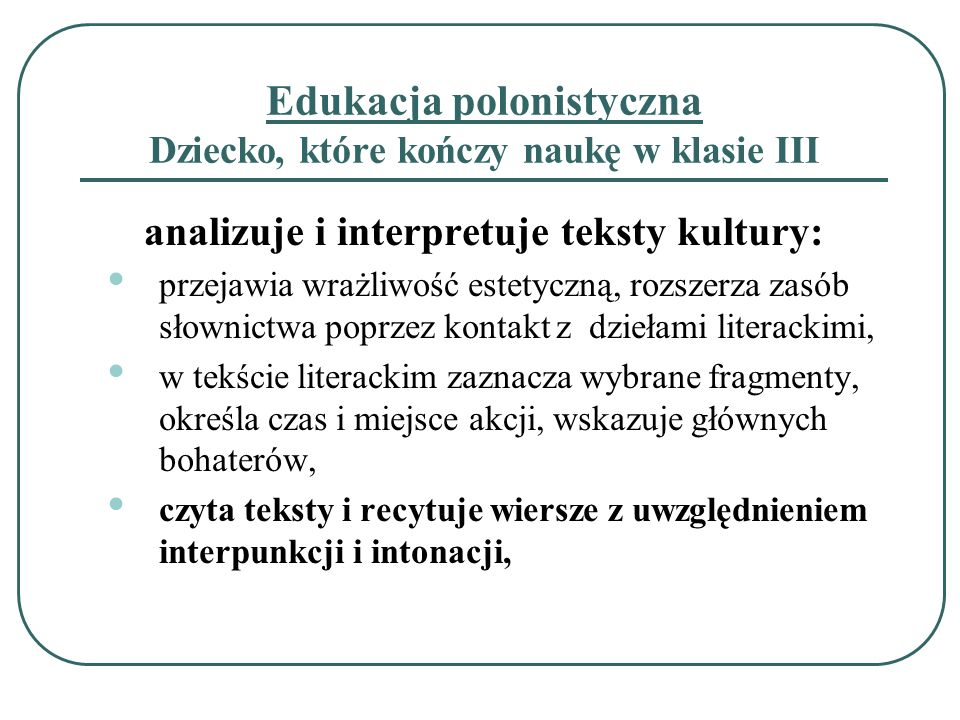 Edukacja polonistyczna Dziecko, które kończy naukę w klasie III