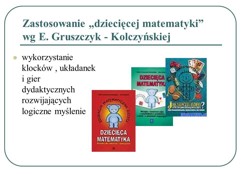 """Zastosowanie """"dziecięcej matematyki wg E. Gruszczyk - Kolczyńskiej"""