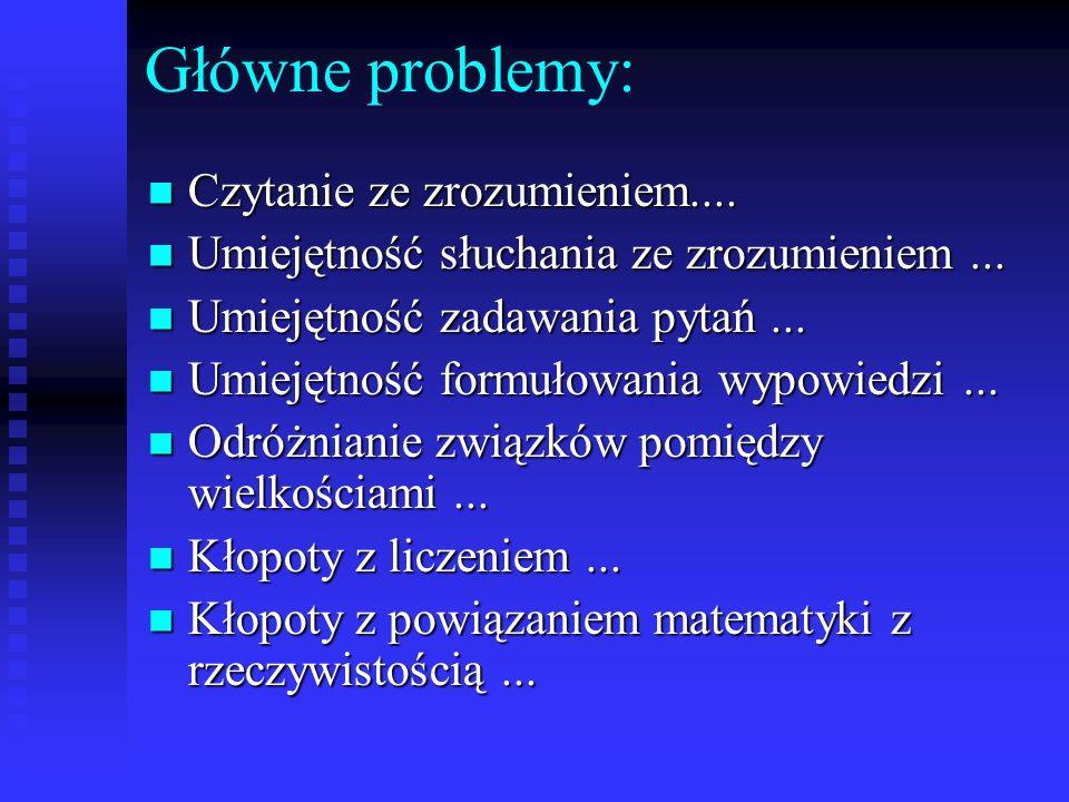Główne problemy: Czytanie ze zrozumieniem....