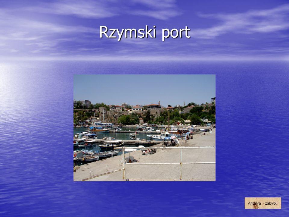 Rzymski port Przez wiele wieków był najważniejszym obiektem komunikacyjnym Antalyi. Odrestaurowano go w latach 80. XX wieku.