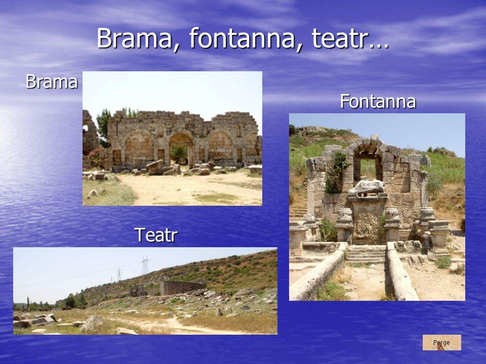 Brama, fontanna, teatr… Brama Rzymska - wejście do miasta.