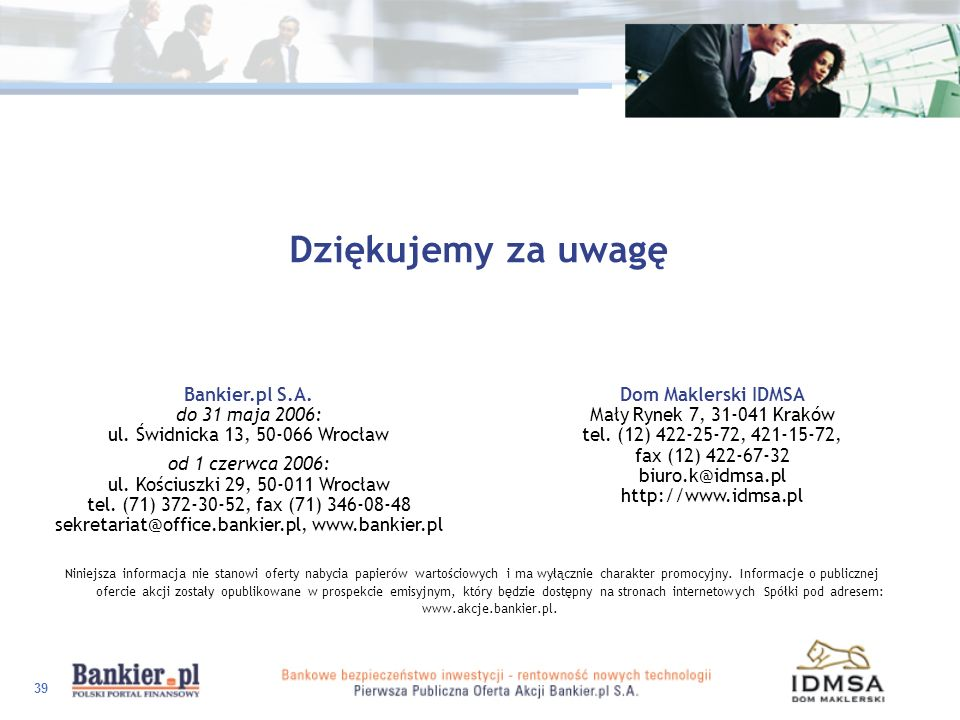 Dziękujemy za uwagę Bankier.pl S.A. do 31 maja 2006: