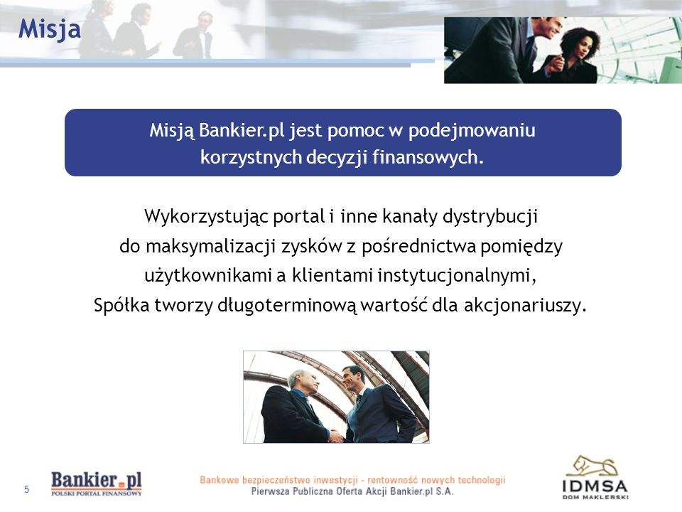 Misja Misją Bankier.pl jest pomoc w podejmowaniu korzystnych decyzji finansowych.
