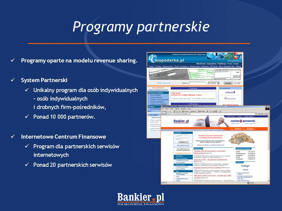 Programy partnerskie Programy oparte na modelu revenue sharing.