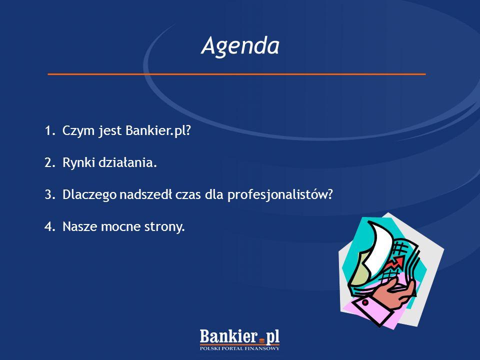 Agenda Czym jest Bankier.pl Rynki działania.