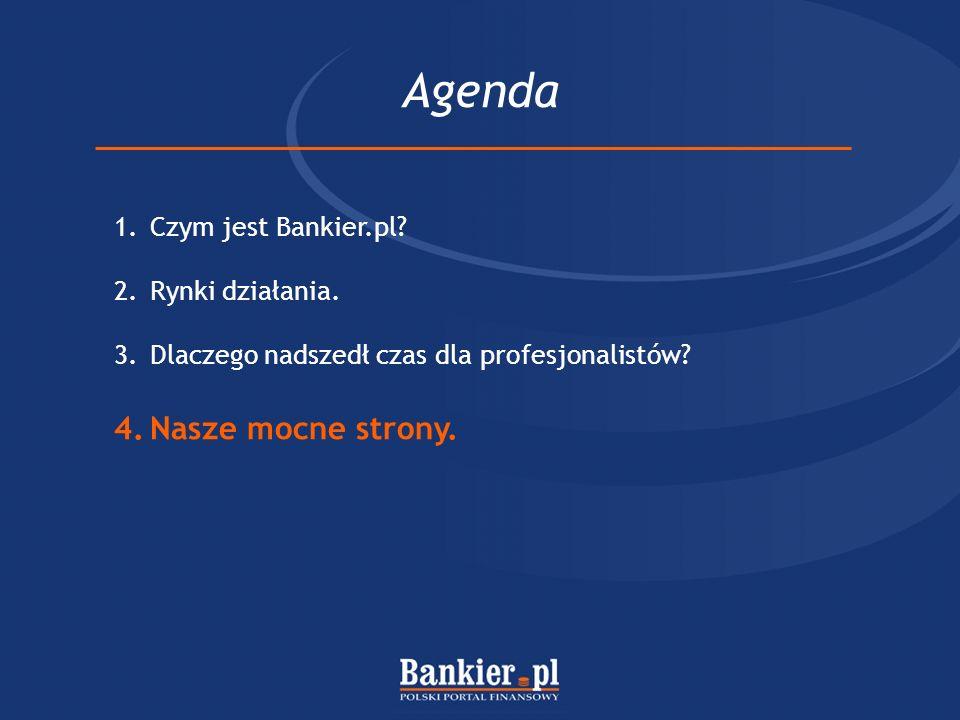 Agenda Nasze mocne strony. Czym jest Bankier.pl Rynki działania.