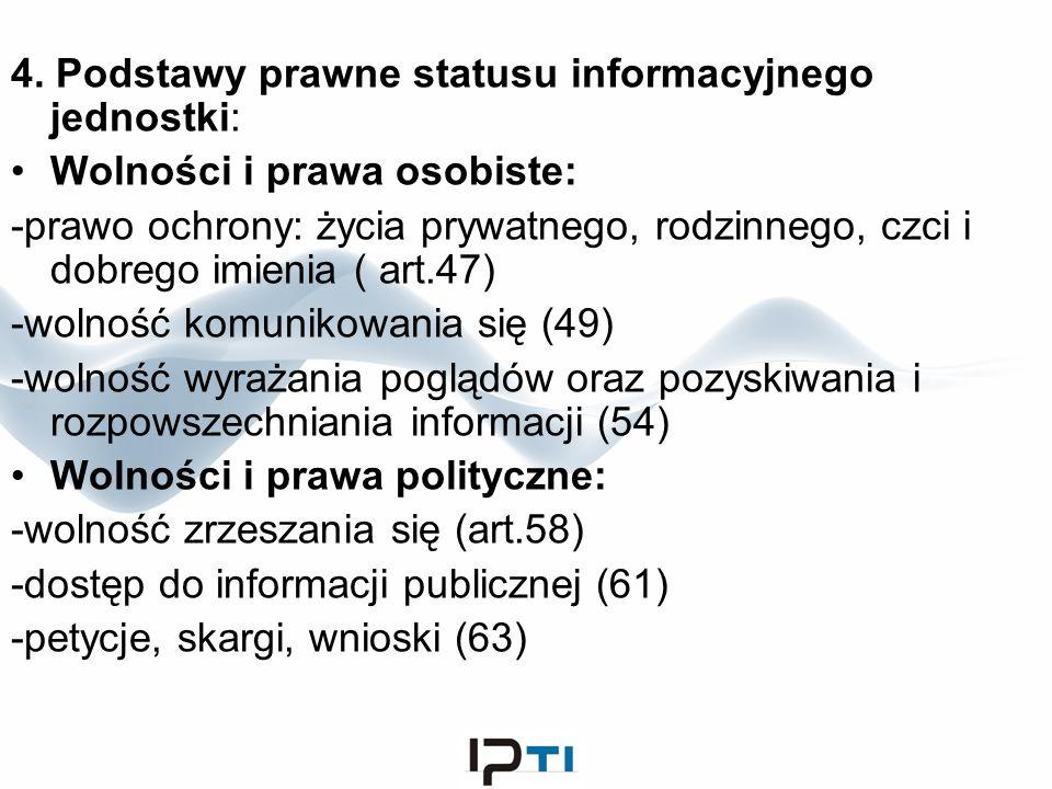 4. Podstawy prawne statusu informacyjnego jednostki: