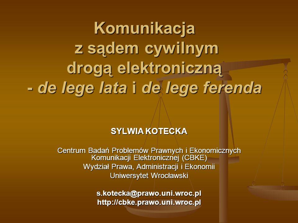 Komunikacja z sądem cywilnym drogą elektroniczną - de lege lata i de lege ferenda