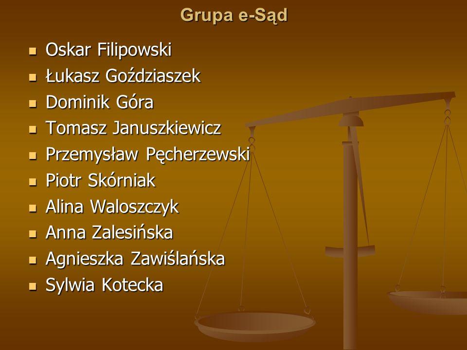 Grupa e-Sąd Oskar Filipowski. Łukasz Goździaszek. Dominik Góra. Tomasz Januszkiewicz. Przemysław Pęcherzewski.