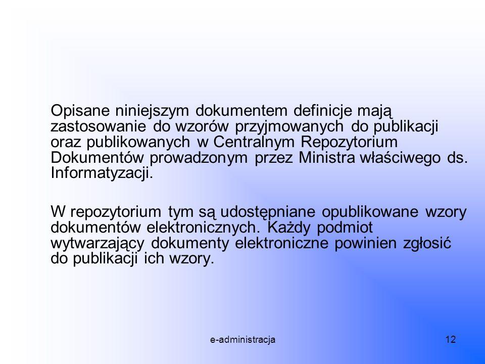 Opisane niniejszym dokumentem definicje mają zastosowanie do wzorów przyjmowanych do publikacji oraz publikowanych w Centralnym Repozytorium Dokumentów prowadzonym przez Ministra właściwego ds. Informatyzacji.