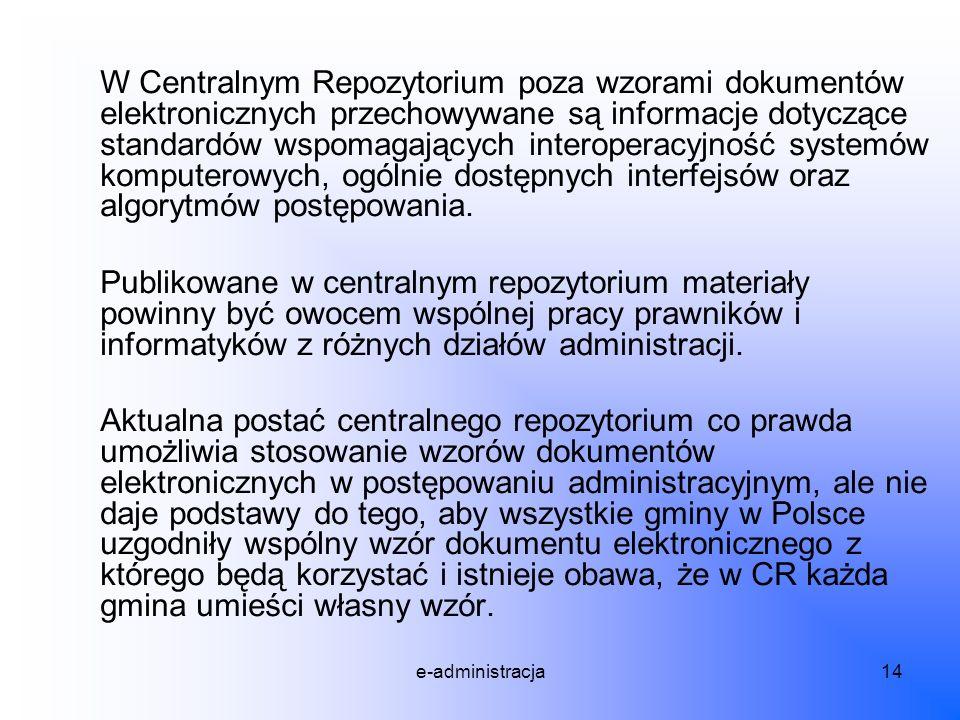 W Centralnym Repozytorium poza wzorami dokumentów elektronicznych przechowywane są informacje dotyczące standardów wspomagających interoperacyjność systemów komputerowych, ogólnie dostępnych interfejsów oraz algorytmów postępowania.